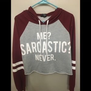 Me? Sarcastic? Never Rue21 cropped hoodie 💋